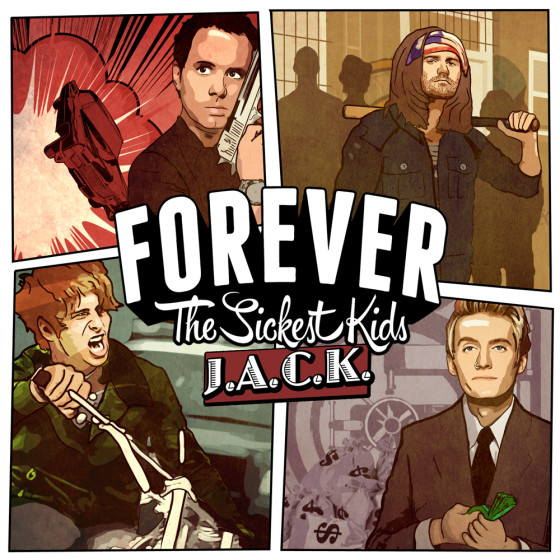 Forever the Sickest Kids - J.A.C.K.